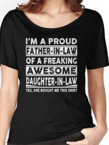 I'm A Proud Father In Law Of A Freaking Awesome Daughter In Law Women's Relaxed Fit T-Shirt