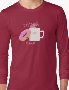 Donut Worry, Be Happy Long Sleeve T-Shirt