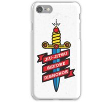Jiu-Jitsu before dishonor iPhone Case/Skin