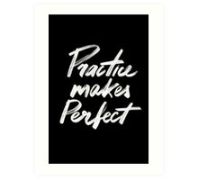 Practice makes perfect Art Print