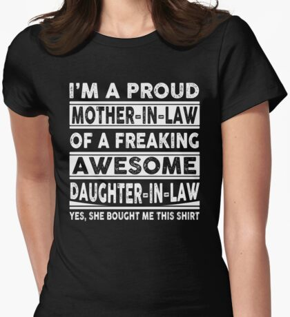 Proud Mother In Law Of A Freaking Awesome Daughter In Law Womens Fitted T-Shirt