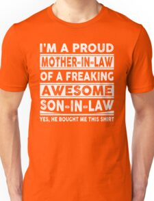 I'm A Proud Mother In Law Of A Freaking Awesome Son In Law  Unisex T-Shirt
