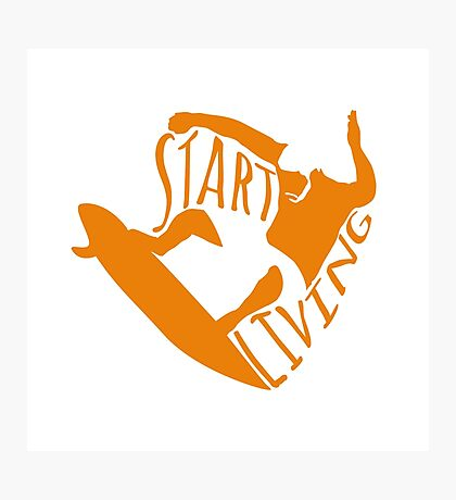 Start Living Photographic Print