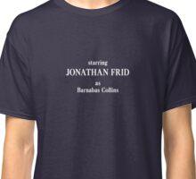 Starring Jonathan Frid as Barnabas Collins Classic T-Shirt
