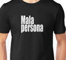 MALA PERSONA Unisex T-Shirt
