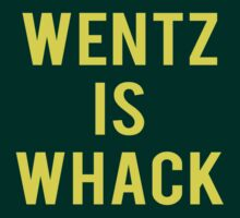 """WENTZ IS WHACK"" T-shirt by fall-out-boy"