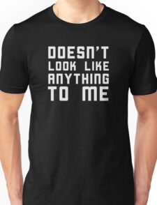 Doesn't look like anything to me. Unisex T-Shirt