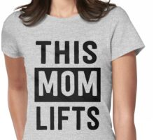 This mom lifts Womens Fitted T-Shirt