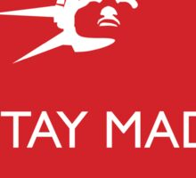 Stay Mad - This is Bad - It's Not Normal Sticker