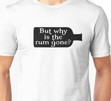 Captain Jack Sparrow - But why is the rum gone?  Unisex T-Shirt
