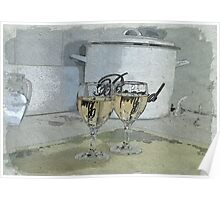 Still life ... Cheers! Poster