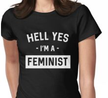 Hell Yes I'm a Feminist Womens Fitted T-Shirt