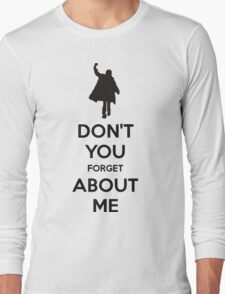 Don't you forget about me Long Sleeve T-Shirt