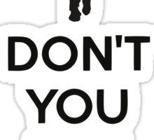 Don't you forget about me Sticker