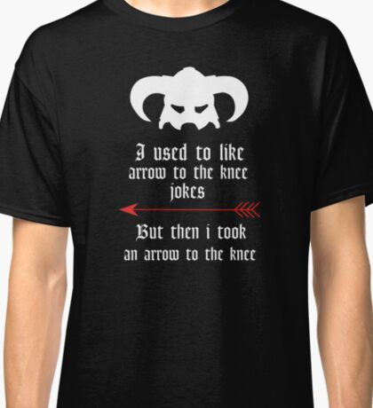 Arrow to the knee jokes Classic T-Shirt