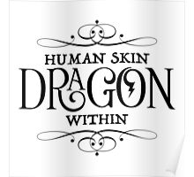 Human Skin, Dragon Within Poster