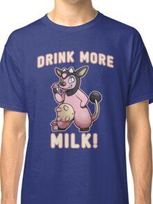 Drink More Milk! Classic T-Shirt