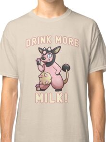 Drink More Milk! Classic T-Shirt