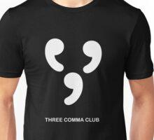 Three comma club Unisex T-Shirt
