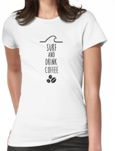 Surf and drink coffee Womens Fitted T-Shirt