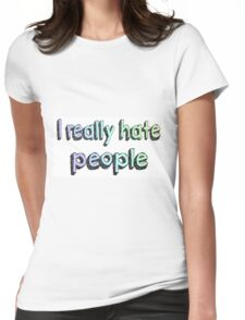 I Really Hate People  Womens Fitted T-Shirt