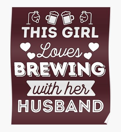 This Girl Loves Brewing With Her Husband Poster