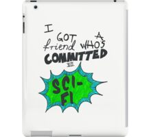 committed to sci-fi iPad Case/Skin