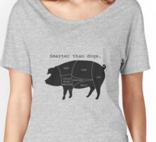 Pig Meat - Smarter than dogs Women's Relaxed Fit T-Shirt