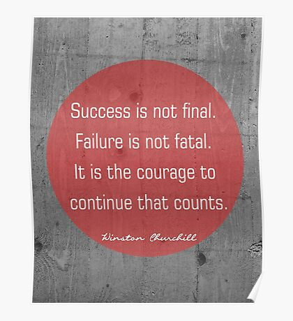 Success is not final. Winston Churchill Poster