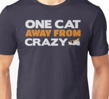 One Cat Away From Crazy - Crazy Cat Lady Lover Unisex T-Shirt