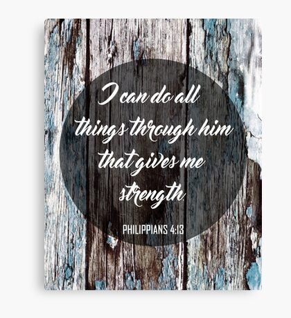 Philippians 4:13 I can do all things. Canvas Print