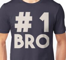 #1 Bro (Number 1 Brother) - Best Sibling Friend Unisex T-Shirt