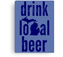 Drink Local Beer (MI) Canvas Print