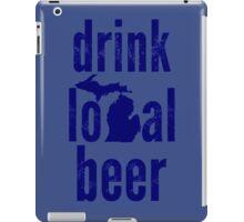 Drink Local Beer (MI) iPad Case/Skin