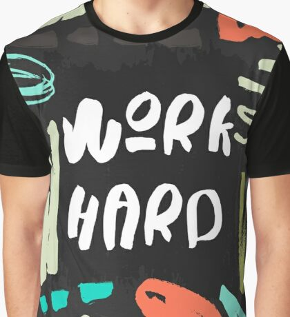 Work Hard Graphic T-Shirt