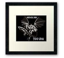 Ridley - Never say too big 4 Framed Print