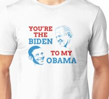 You're the Biden to My Obama Unisex T-Shirt