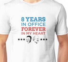 8 Years in Office, Forever in My Heart Unisex T-Shirt