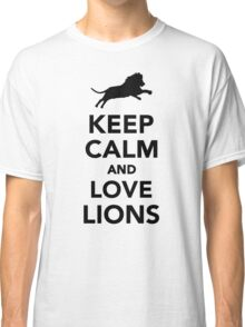 Keep calm and love lions Classic T-Shirt