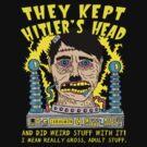 They Kept Hitler's Head by jarhumor