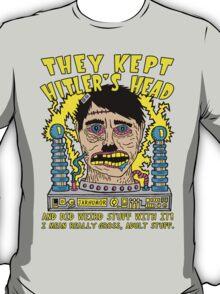 They Kept Hitler's Head T-Shirt