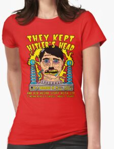 They Kept Hitler's Head Womens Fitted T-Shirt