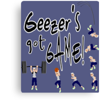 Geezer's Got Game! Canvas Print