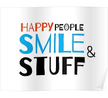 Happy people smile and stuff Poster