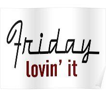 Friday Lovin' It Poster