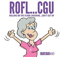 ROFL...CGU - Rolling on the floor laughing can't get up Photographic Print