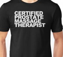 Certified Prostate Massage Therapist Unisex T-Shirt