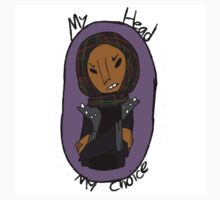 My head my choice by l2-obot
