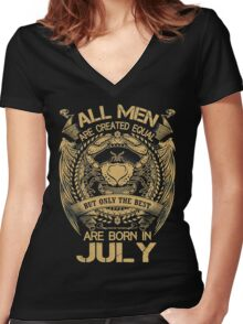 All Men Are Created Equal But Only The Best Are Born In July Women's Fitted V-Neck T-Shirt
