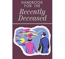 Handbook For The Recently Deceased Photographic Print